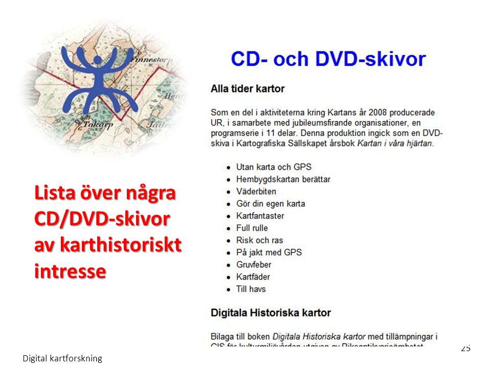 Digital kartforskning 25 Lista över några CD/DVD-skivor av karthistoriskt intresse