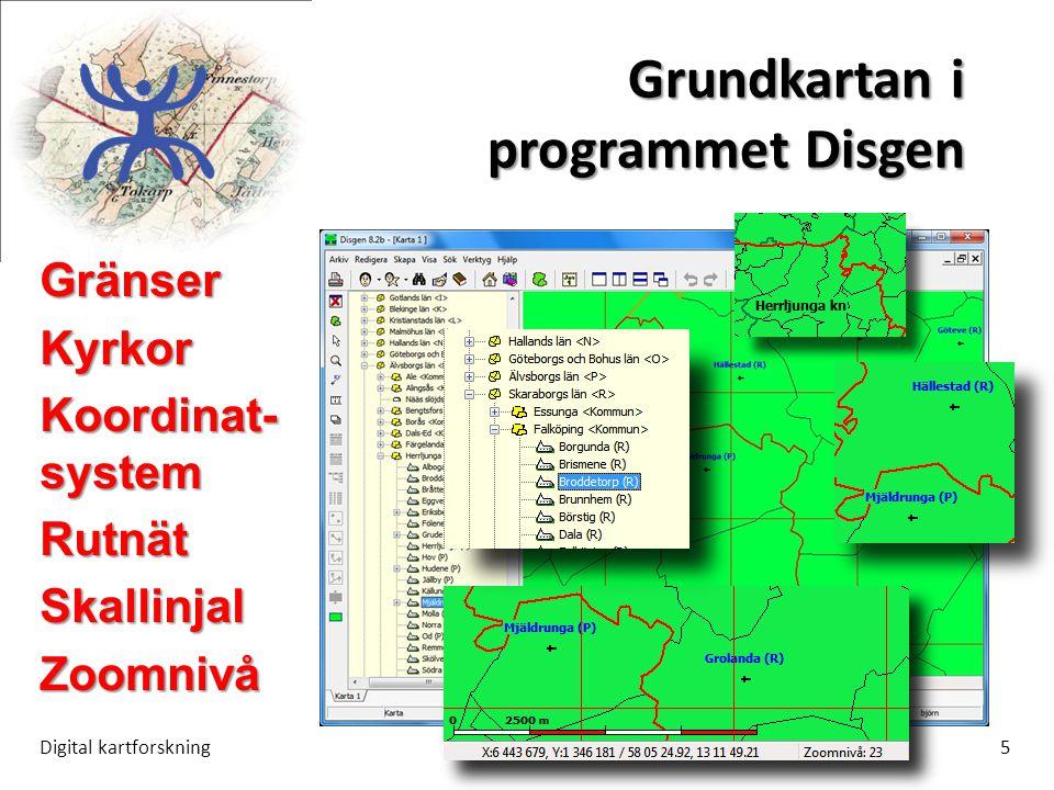 Grundkartan i programmet Disgen Digital kartforskning5 GränserKyrkor Koordinat- system RutnätSkallinjalZoomnivå