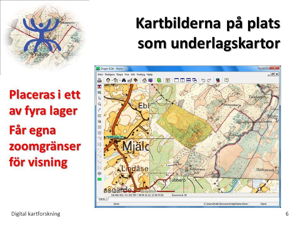 Kartbilderna på plats som underlagskartor Digital kartforskning6 Placeras i ett av fyra lager Får egna zoomgränser för visning
