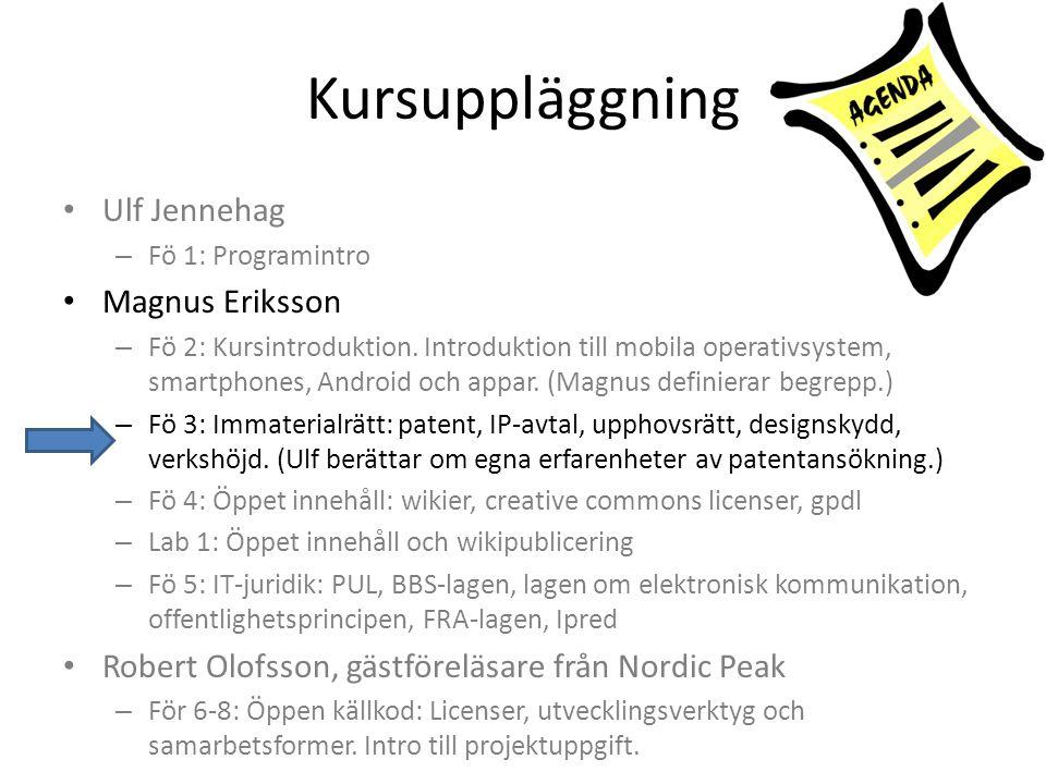 Kursuppläggning • Ulf Jennehag – Fö 1: Programintro • Magnus Eriksson – Fö 2: Kursintroduktion.