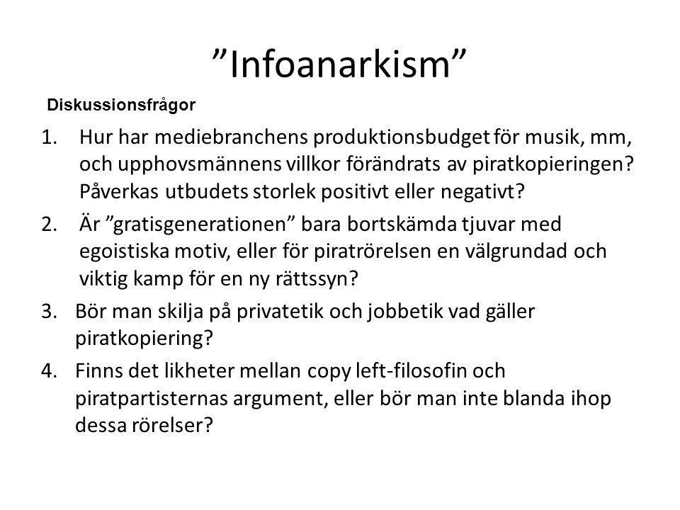 Infoanarkism 1.Hur har mediebranchens produktionsbudget för musik, mm, och upphovsmännens villkor förändrats av piratkopieringen.