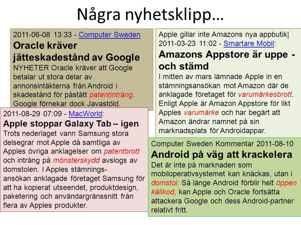 Några nyhetsklipp… 2011-06-08 13:33 - Computer SwedenComputer Sweden Oracle kräver jätteskadestånd av Google NYHETER Oracle kräver att Google betalar ut stora delar av annonsintäkterna från Android i skadestånd för påstått patentintrång.