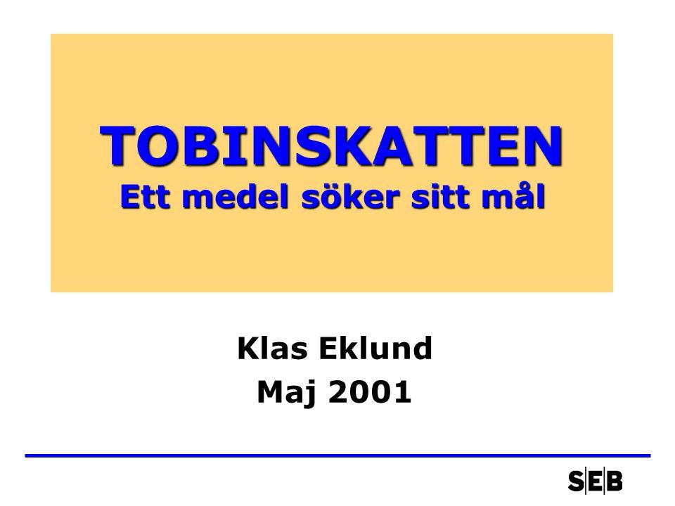 TOBINSKATTEN Ett medel söker sitt mål Klas Eklund Maj 2001