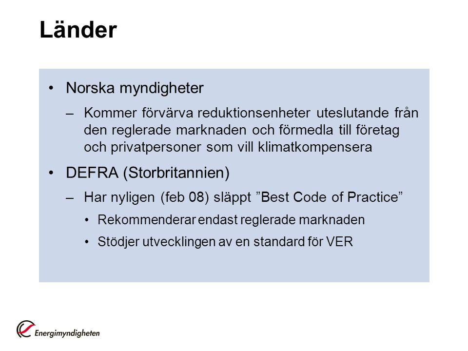 Länder •Norska myndigheter –Kommer förvärva reduktionsenheter uteslutande från den reglerade marknaden och förmedla till företag och privatpersoner som vill klimatkompensera •DEFRA (Storbritannien) –Har nyligen (feb 08) släppt Best Code of Practice •Rekommenderar endast reglerade marknaden •Stödjer utvecklingen av en standard för VER