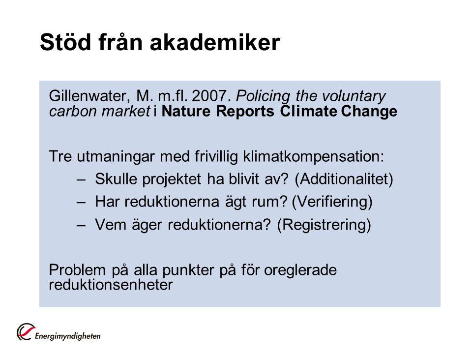 Stöd från akademiker Gillenwater, M.m.fl. 2007.