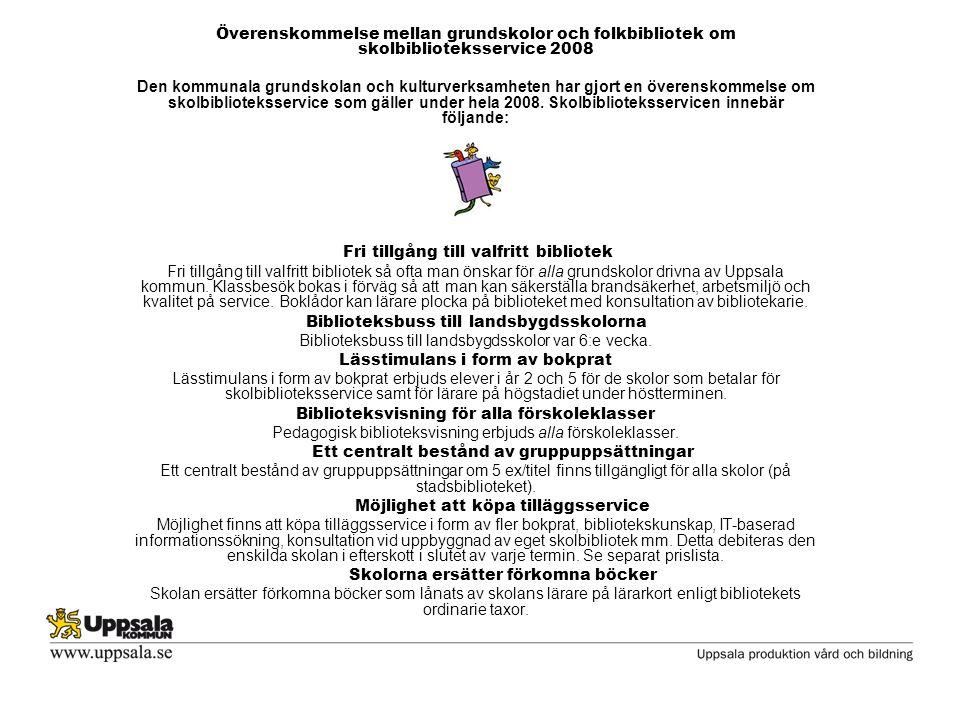 Överenskommelse mellan grundskolor och folkbibliotek om skolbiblioteksservice 2008 Den kommunala grundskolan och kulturverksamheten har gjort en överenskommelse om skolbiblioteksservice som gäller under hela 2008.