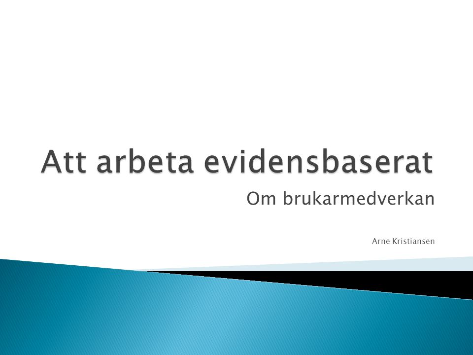 Om brukarmedverkan Arne Kristiansen