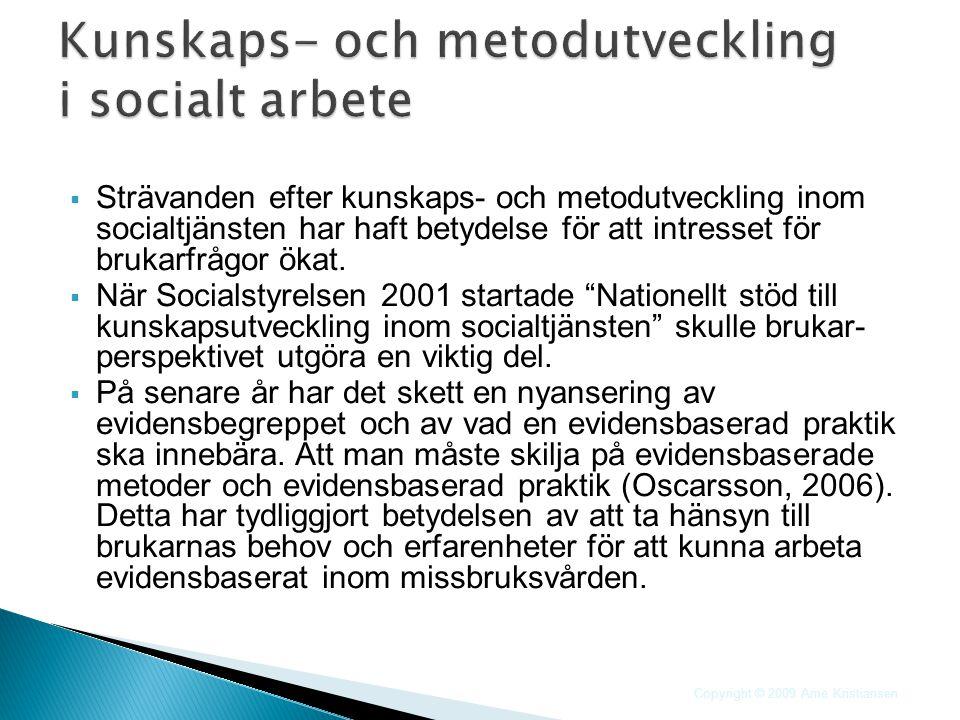  Strävanden efter kunskaps- och metodutveckling inom socialtjänsten har haft betydelse för att intresset för brukarfrågor ökat.  När Socialstyrelsen