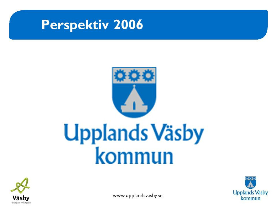 www.upplandsvasby.se Perspektiv 2006