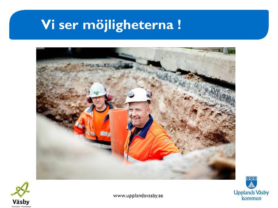 www.upplandsvasby.se Vi ser möjligheterna !