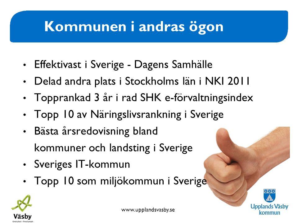www.upplandsvasby.se Kommunen i andras ögon • Effektivast i Sverige - Dagens Samhälle • Delad andra plats i Stockholms län i NKI 2011 • Topprankad 3 å
