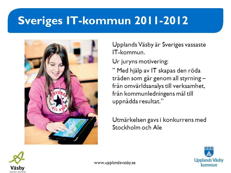 """www.upplandsvasby.se Sveriges IT-kommun 2011-2012 Upplands Väsby är Sveriges vassaste IT-kommun. Ur juryns motivering: """" Med hjälp av IT skapas den rö"""