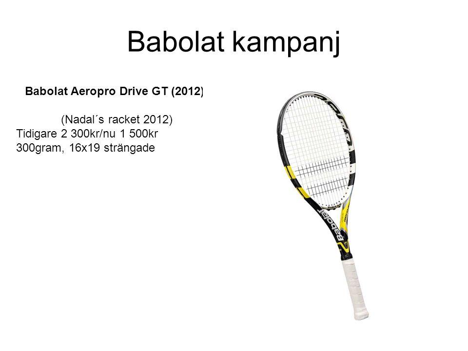 Babolat kampanj Babolat Aeropro Drive GT (2012): (Nadal´s racket 2012) Tidigare 2 300kr/nu 1 500kr 300gram, 16x19 strängade