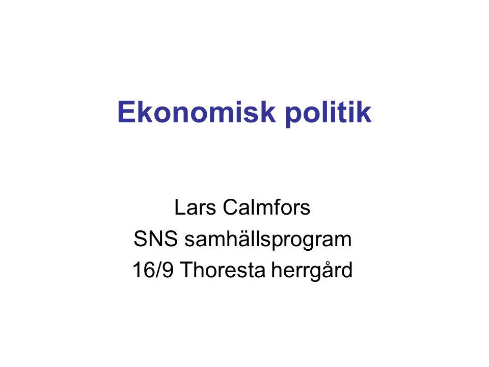 Ekonomisk politik Lars Calmfors SNS samhällsprogram 16/9 Thoresta herrgård