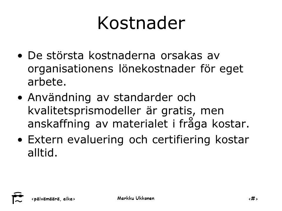 ‹päivämäärä, aika›‹#› Markku Ukkonen Kostnader •De största kostnaderna orsakas av organisationens lönekostnader för eget arbete.