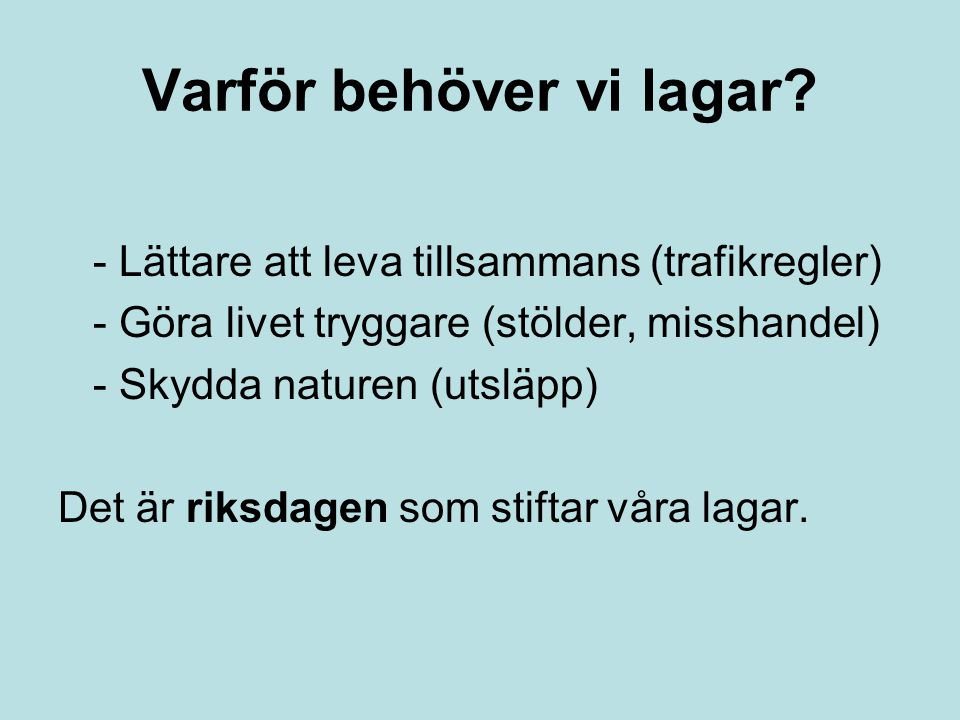 Sveriges Rikes lag Straffrätt (brottsbalken) -Innehåller bestämmelser om straff.