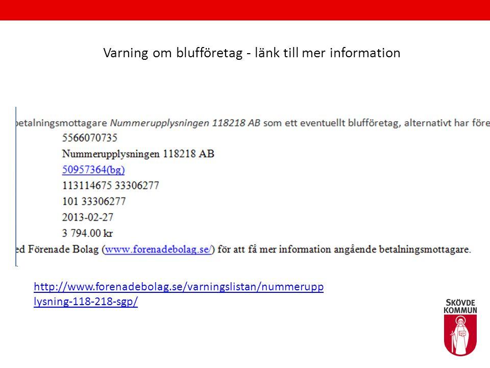 Varning om blufföretag - länk till mer information http://www.forenadebolag.se/varningslistan/nummerupp lysning-118-218-sgp/