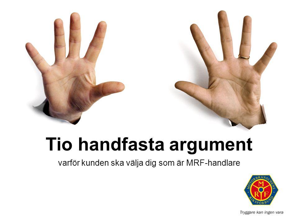 Tio handfasta argument varför kunden ska välja dig som är MRF-handlare