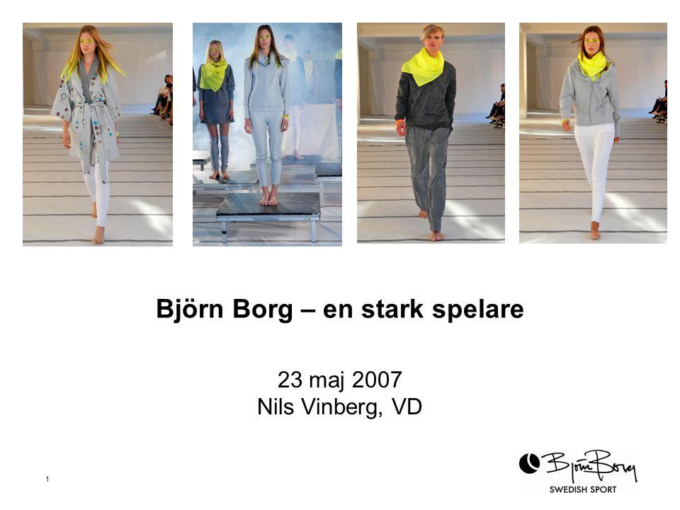 1 Björn Borg – en stark spelare 23 maj 2007 Nils Vinberg, VD Senaste bilderna läggs in