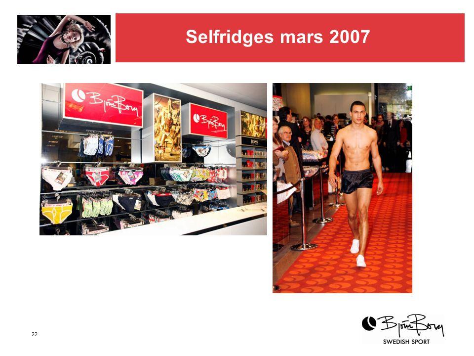22 Selfridges mars 2007