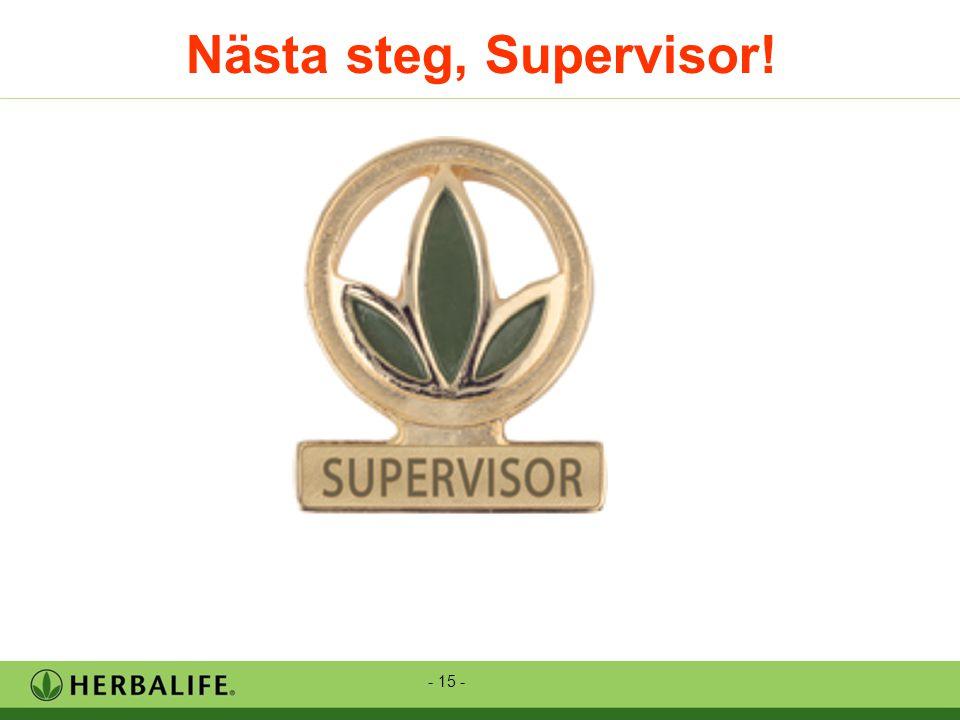 - 15 - Nästa steg, Supervisor!