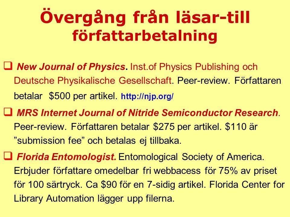 Övergång från läsar-till författarbetalning  New Journal of Physics. Inst.of Physics Publishing och Deutsche Physikalische Gesellschaft. Peer-review.
