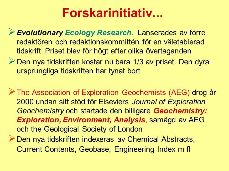Forskarinitiativ...  Evolutionary Ecology Research. Lanserades av förre redaktören och redaktionskommittén för en väletablerad tidskrift. Priset blev