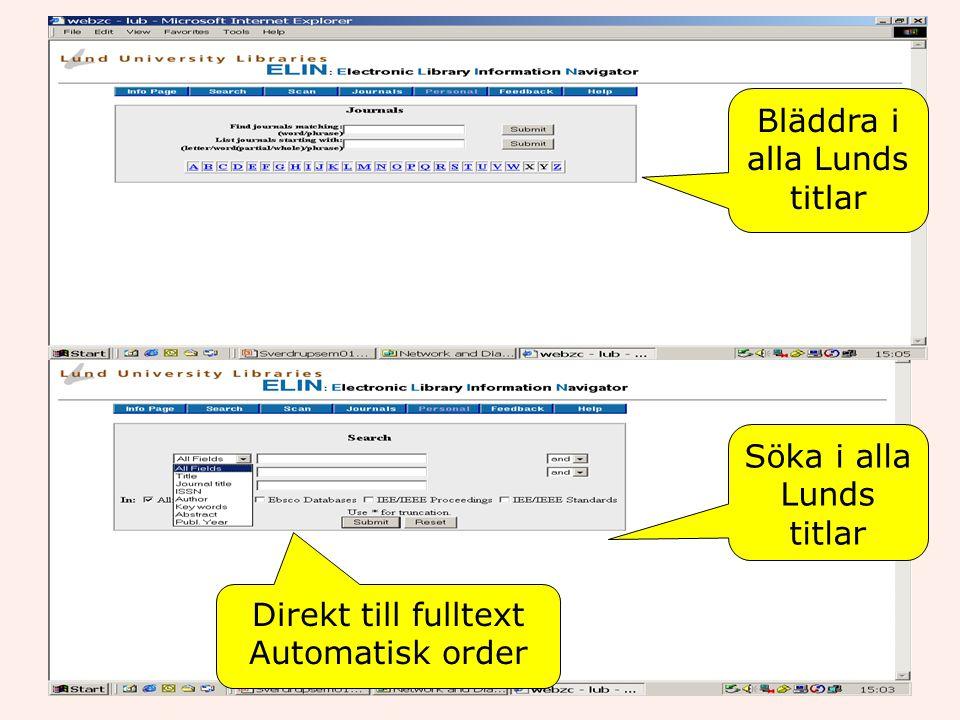 Bläddra i alla Lunds titlar Söka i alla Lunds titlar Direkt till fulltext Automatisk order