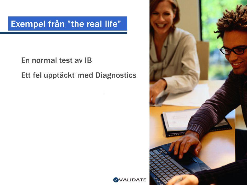 """Exempel från """"the real life"""" En normal test av IB Ett fel upptäckt med Diagnostics"""