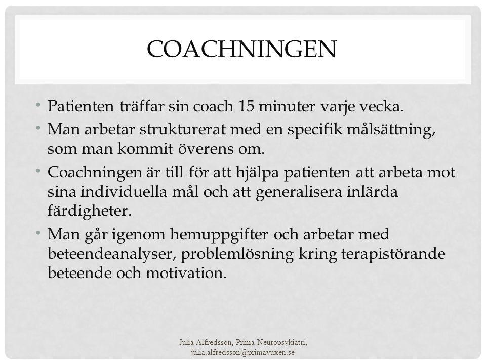 COACHNINGEN • Patienten träffar sin coach 15 minuter varje vecka. • Man arbetar strukturerat med en specifik målsättning, som man kommit överens om. •