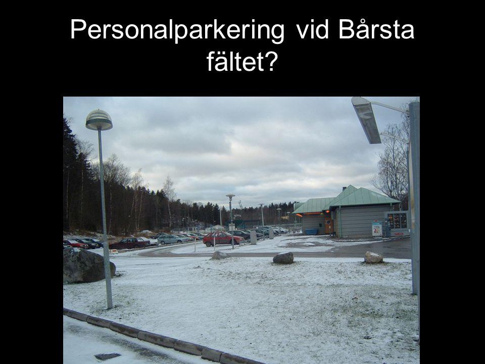 DIN BIL SÖDERTÄLJE Personalparkering vid Bårsta fältet?