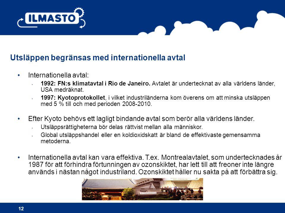 •Internationella avtal: • 1992: FN:s klimatavtal i Rio de Janeiro.