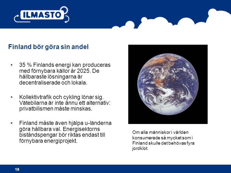 Finland bör göra sin andel •35 % Finlands energi kan produceras med förnybara källor år 2025.