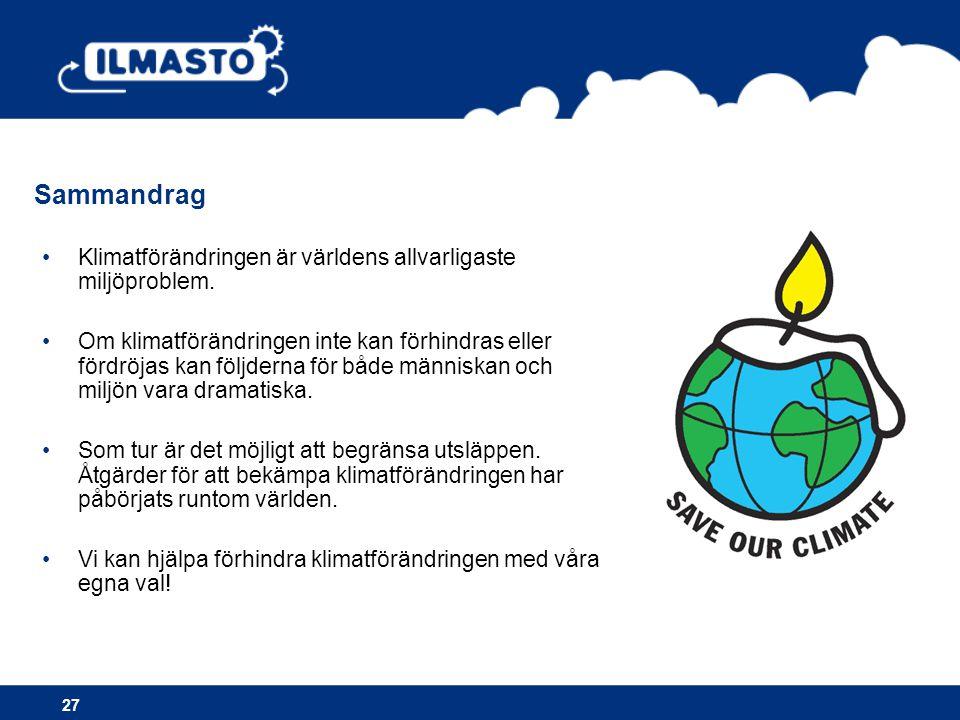 Sammandrag •Klimatförändringen är världens allvarligaste miljöproblem.