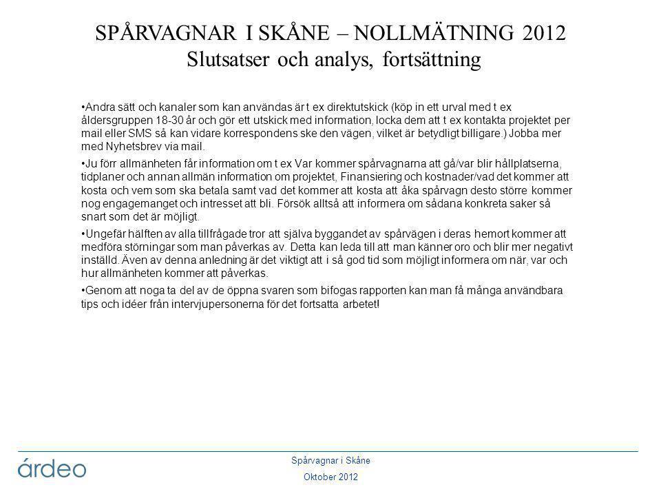 Spårvagnar i Skåne Oktober 2012 •Andra sätt och kanaler som kan användas är t ex direktutskick (köp in ett urval med t ex åldersgruppen 18-30 år och g
