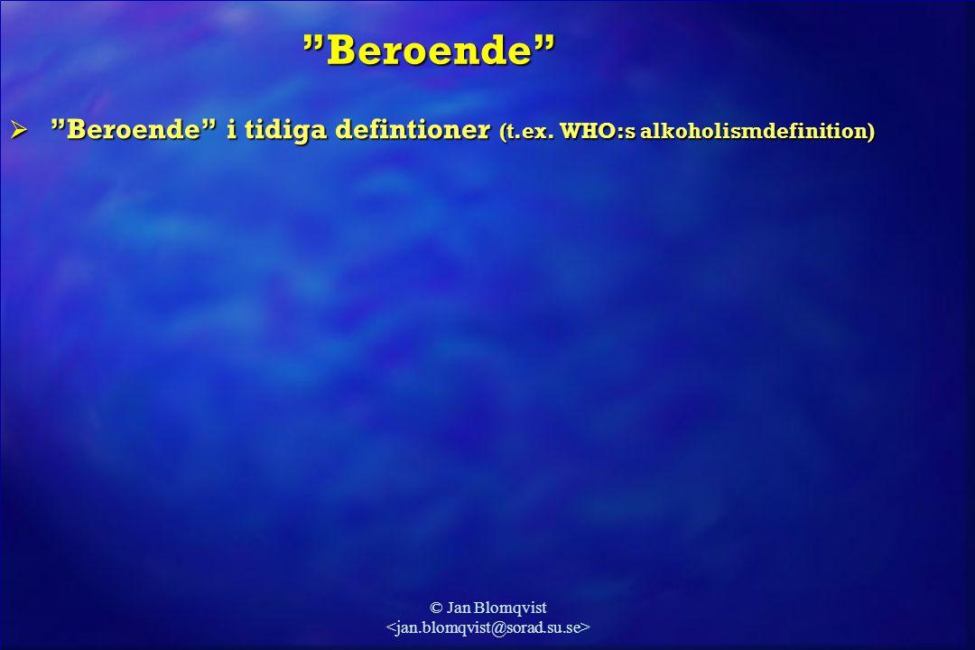 """© Jan Blomqvist  """"Beroende"""" i tidiga defintioner (t.ex. WHO:s alkoholismdefinition) """"Beroende"""""""