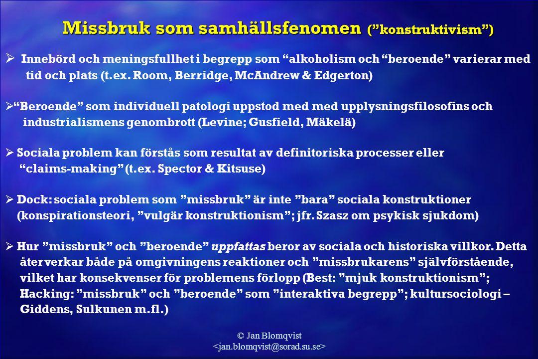 """© Jan Blomqvist Missbruk som samhällsfenomen (""""konstruktivism"""")  Innebörd och meningsfullhet i begrepp som """"alkoholism och """"beroende"""" varierar med ti"""