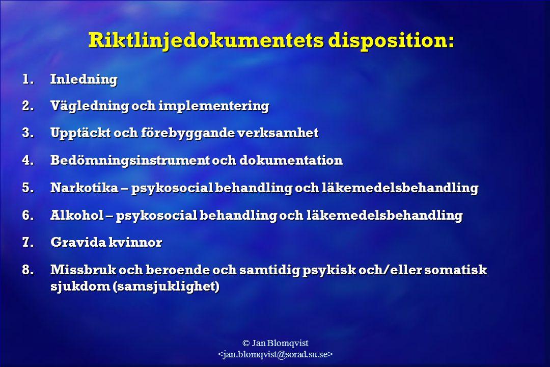 © Jan Blomqvist Riktlinjedokumentets disposition: 1.Inledning 2.Vägledning och implementering 3.Upptäckt och förebyggande verksamhet 4.Bedömningsinstr