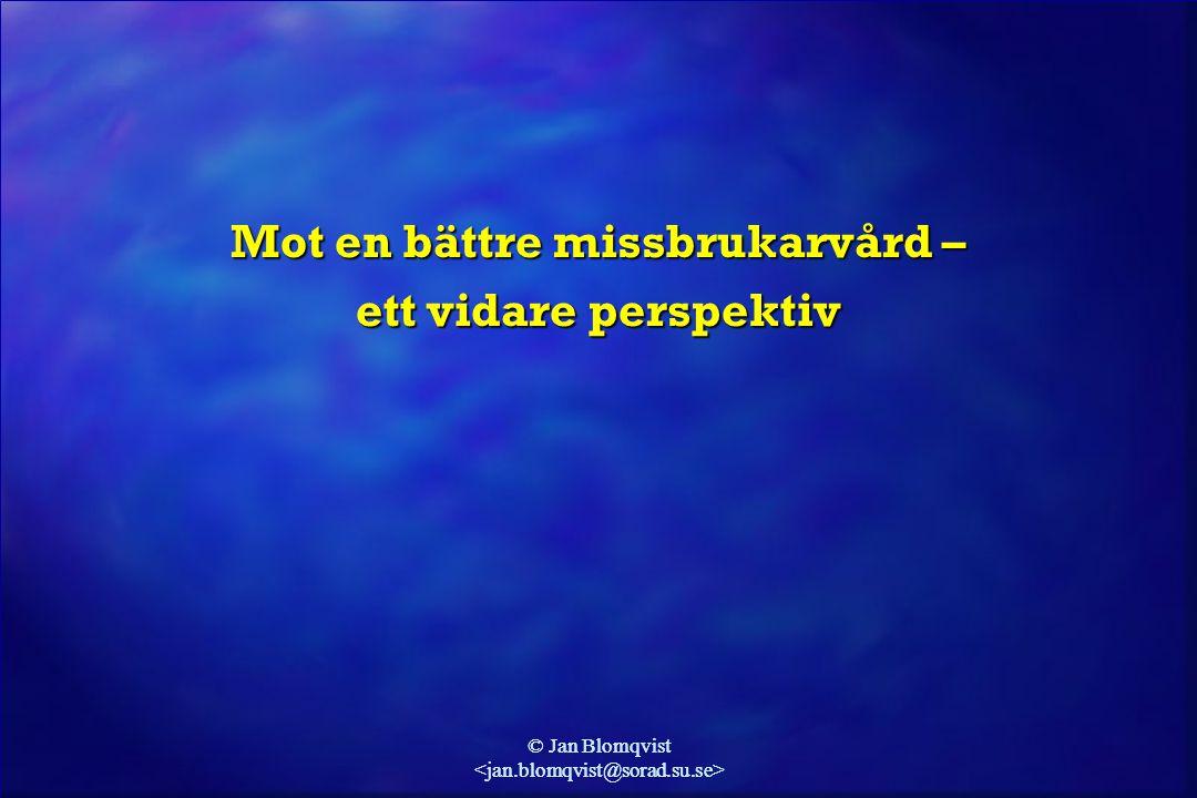 © Jan Blomqvist Mot en bättre missbrukarvård – ett vidare perspektiv