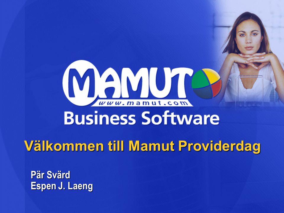Välkommen till Mamut Providerdag Pär Svärd Espen J. Laeng