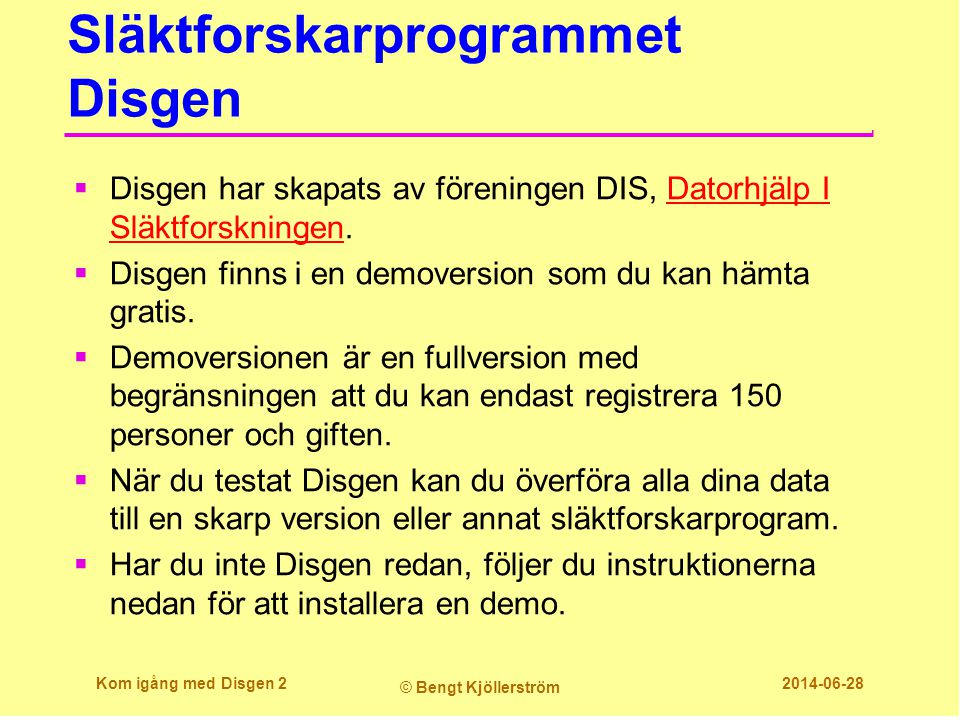 Hämta Disgen demo  Surfa till dis.se.dis.se  Klicka på knappen Disgen.