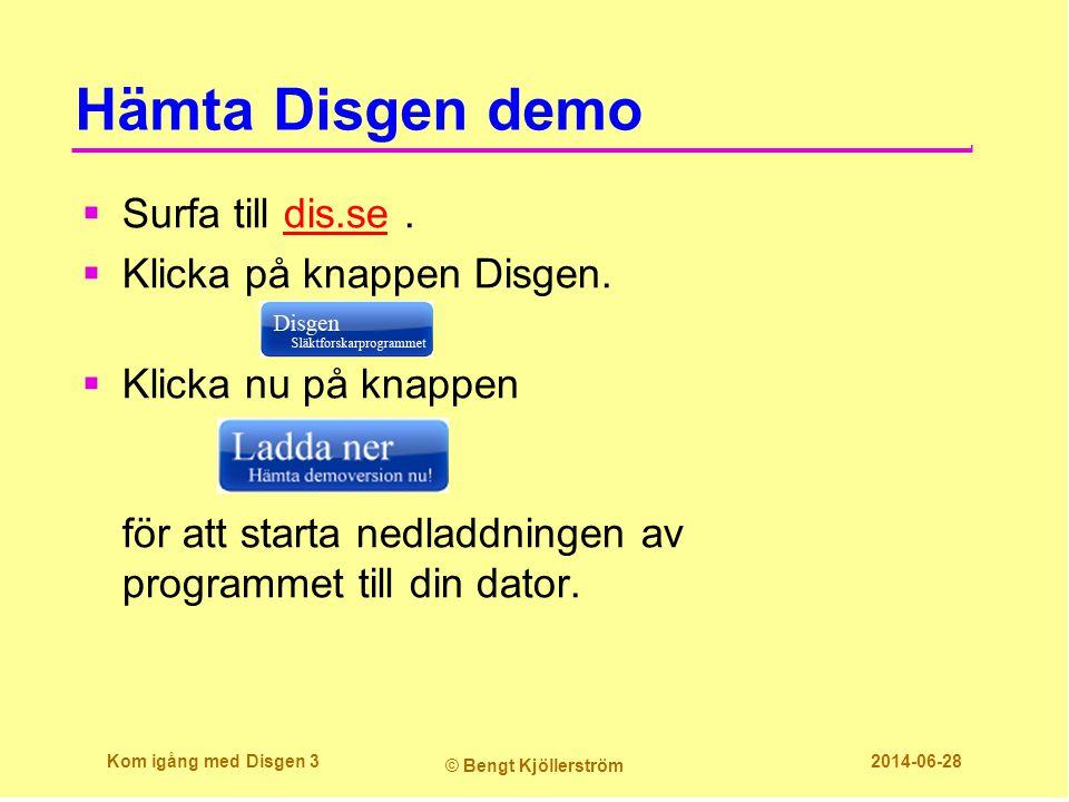 Hämta Disgen demo  Surfa till dis.se.dis.se  Klicka på knappen Disgen.  Klicka nu på knappen för att starta nedladdningen av programmet till din da