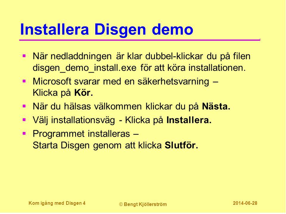 Installera Disgen demo  När nedladdningen är klar dubbel-klickar du på filen disgen_demo_install.exe för att köra installationen.  Microsoft svarar