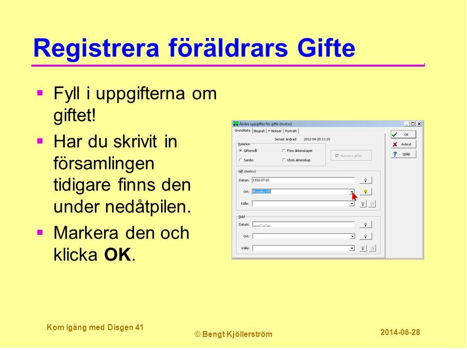 Registrera föräldrars Gifte  Fyll i uppgifterna om giftet!  Har du skrivit in församlingen tidigare finns den under nedåtpilen.  Markera den och kl