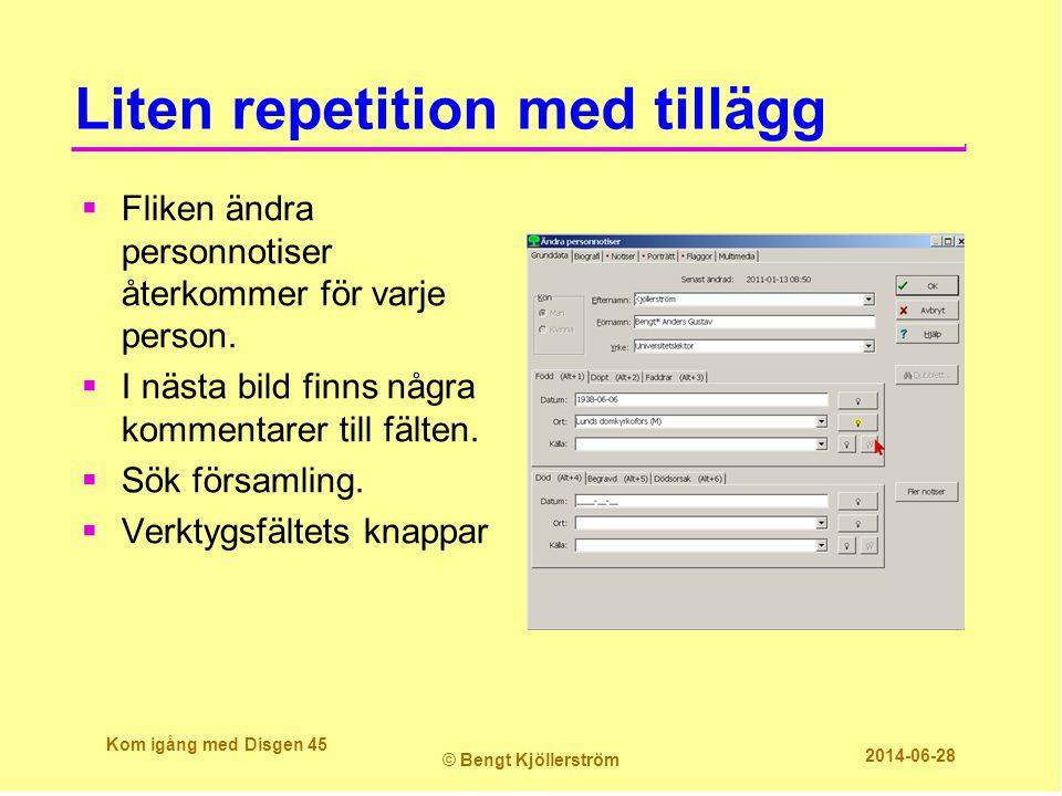 Liten repetition med tillägg  Fliken ändra personnotiser återkommer för varje person.  I nästa bild finns några kommentarer till fälten.  Sök försa