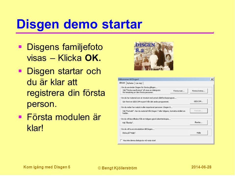 Disgen demo startar  Disgens familjefoto visas – Klicka OK.  Disgen startar och du är klar att registrera din första person.  Första modulen är kla