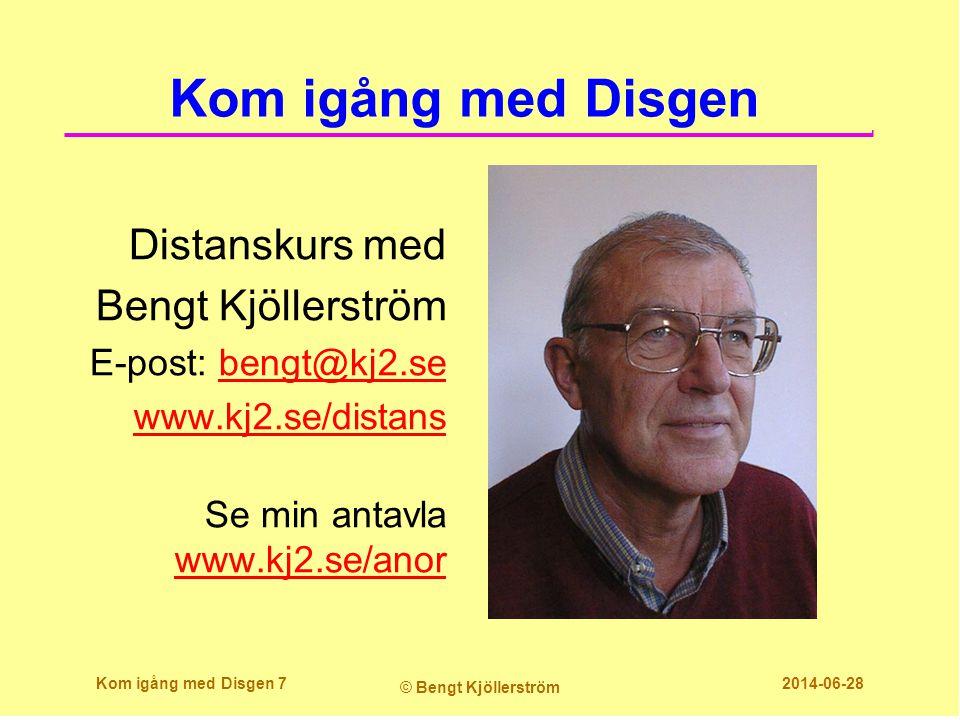 Kom igång med Disgen Distanskurs med Bengt Kjöllerström E-post: bengt@kj2.sebengt@kj2.se www.kj2.se/distans Se min antavla www.kj2.se/anor www.kj2.se/