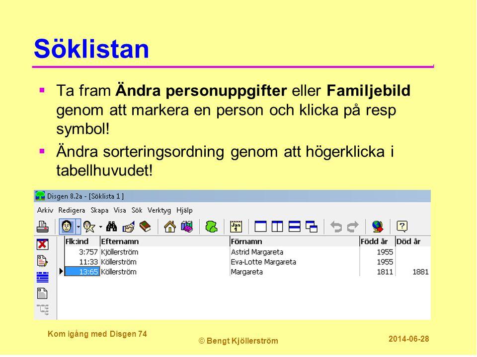 Söklistan  Ta fram Ändra personuppgifter eller Familjebild genom att markera en person och klicka på resp symbol!  Ändra sorteringsordning genom att