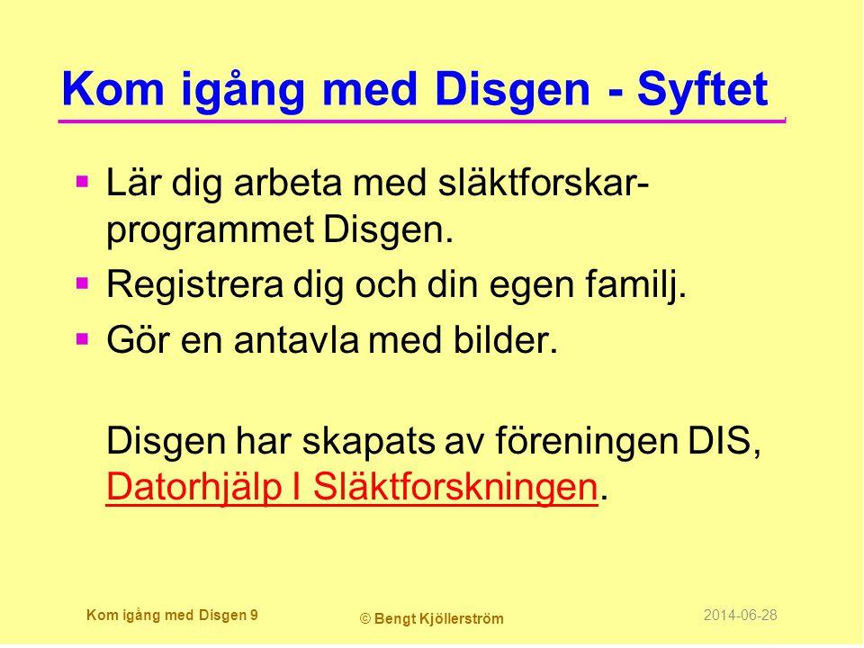 Kom igång med Disgen - Syftet  Lär dig arbeta med släktforskar- programmet Disgen.  Registrera dig och din egen familj.  Gör en antavla med bilder.