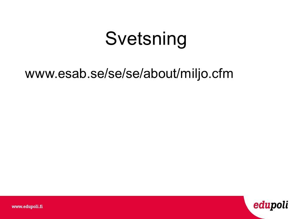Svetsning www.esab.se/se/se/about/miljo.cfm